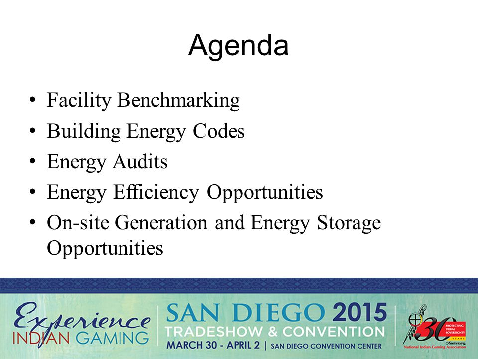 Agenda Facility Benchmarking Building Energy Codes Energy Audits Energy Efficiency Opportunities On-site Generation and Energy Storage Opportunities