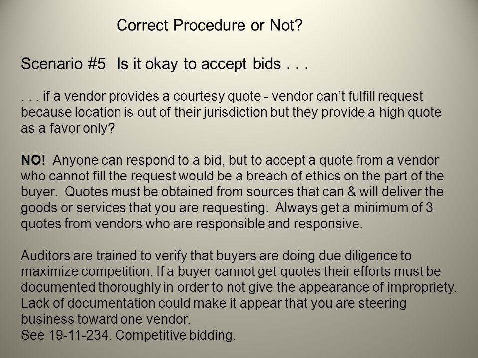 Correct Procedure or Not. Scenario #5 Is it okay to accept bids......
