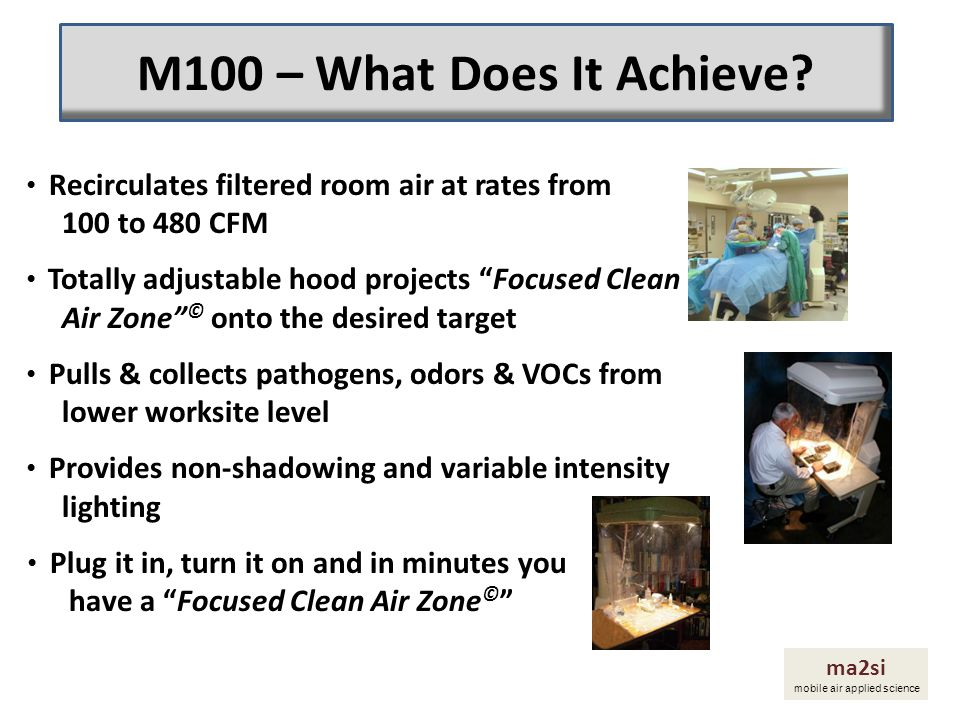 """Recirculates filtered room air at rates from 100 to 480 CFM Totally adjustable hood projects """"Focused Clean Air Zone"""" © onto the desired target Pulls"""