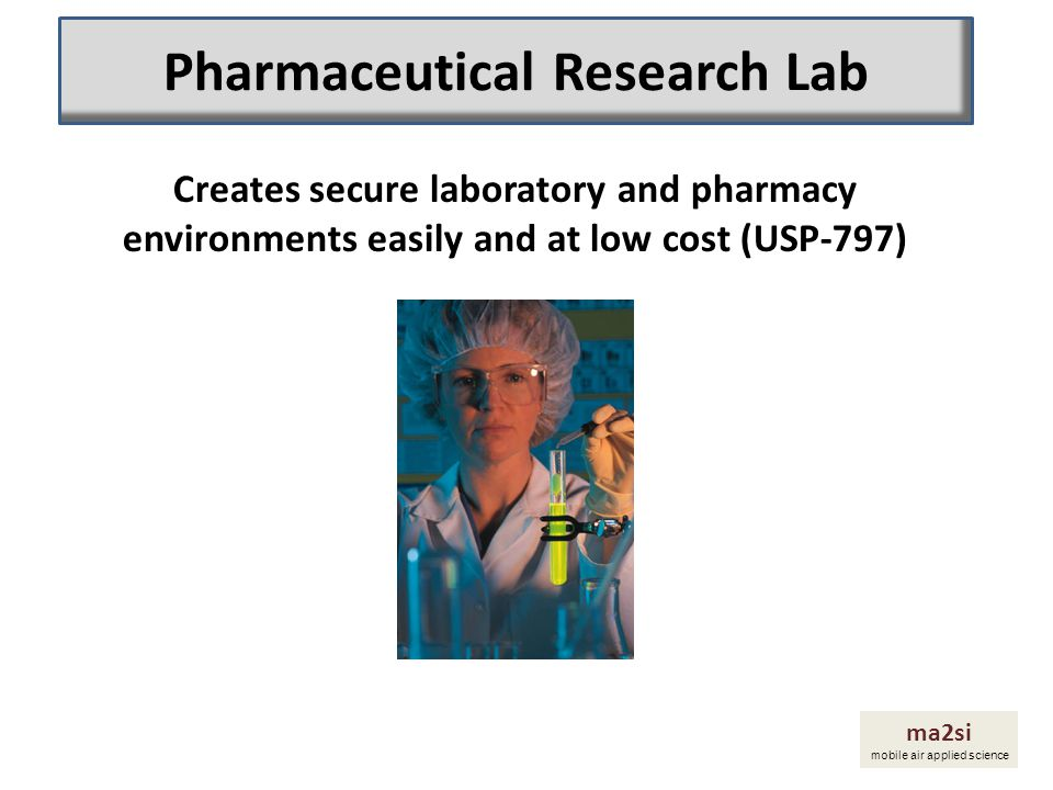 Creates secure laboratory and pharmacy environments easily and at low cost (USP-797) ma2si mobile air applied science Pharmaceutical Research Lab
