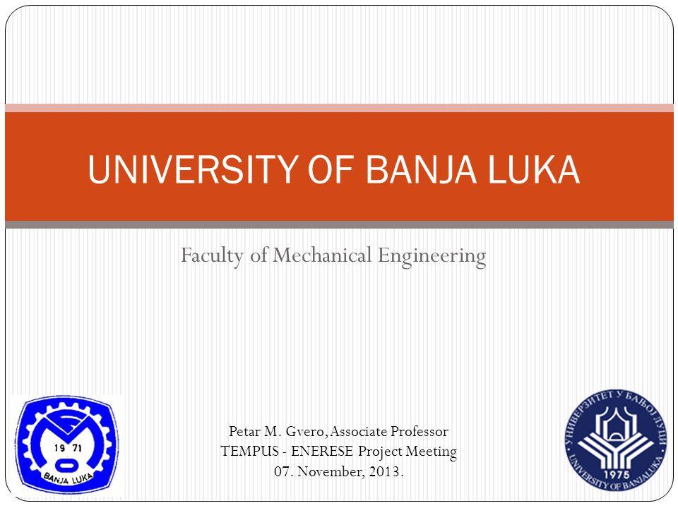 Faculty of Mechanical Engineering UNIVERSITY OF BANJA LUKA Petar M.