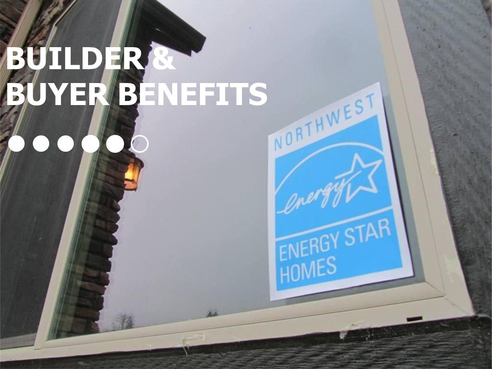 BUILDER & BUYER BENEFITS