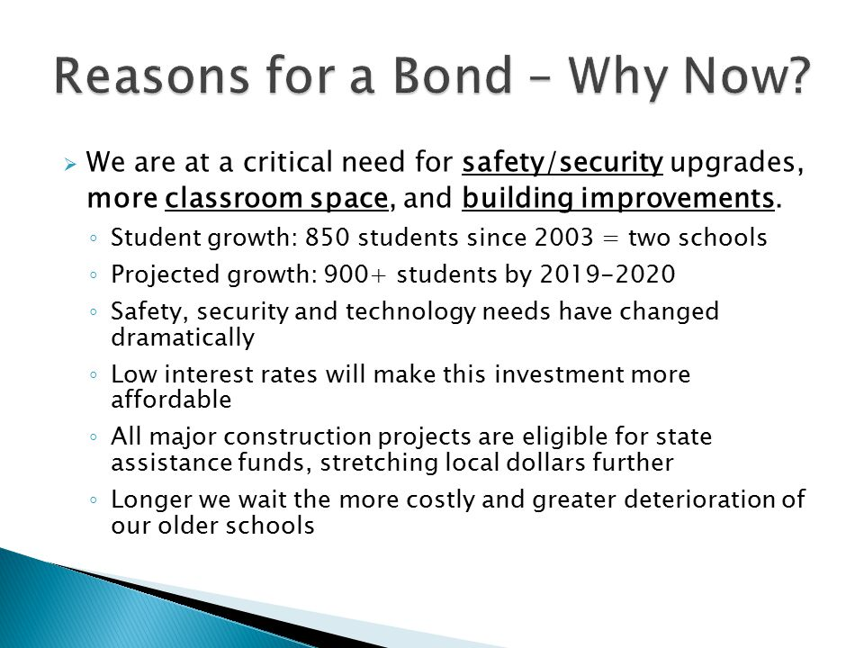  We are at a critical need for safety/security upgrades, more classroom space, and building improvements.