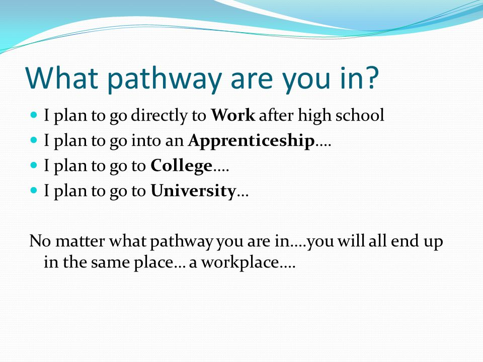 What pathway are you in.