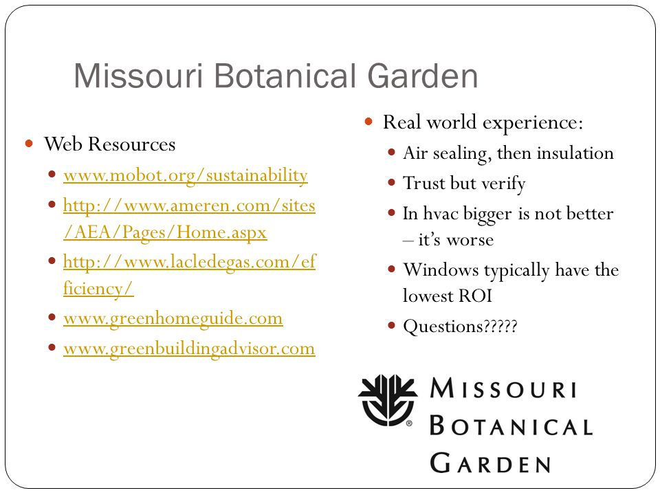 Missouri Botanical Garden Web Resources www.mobot.org/sustainability http://www.ameren.com/sites /AEA/Pages/Home.aspx http://www.ameren.com/sites /AEA