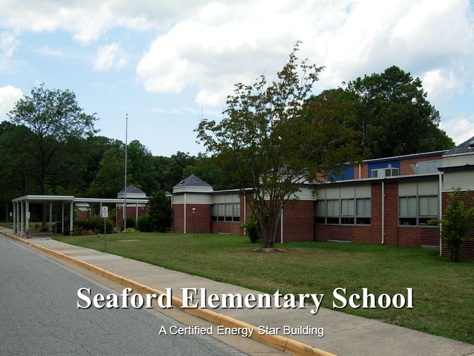 Seaford Elementary School A Certified Energy Star Building
