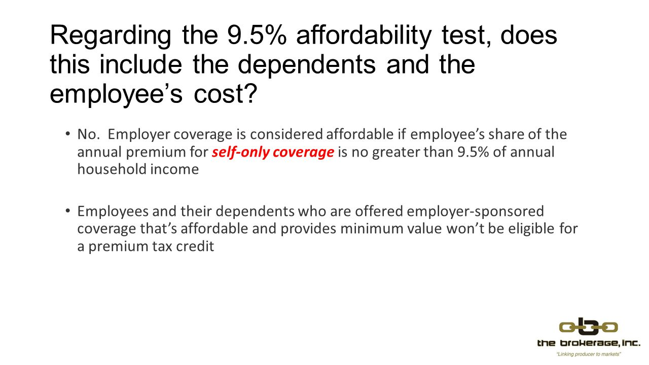 Regarding the 9.5% affordability test, does this include the dependents and the employee's cost.