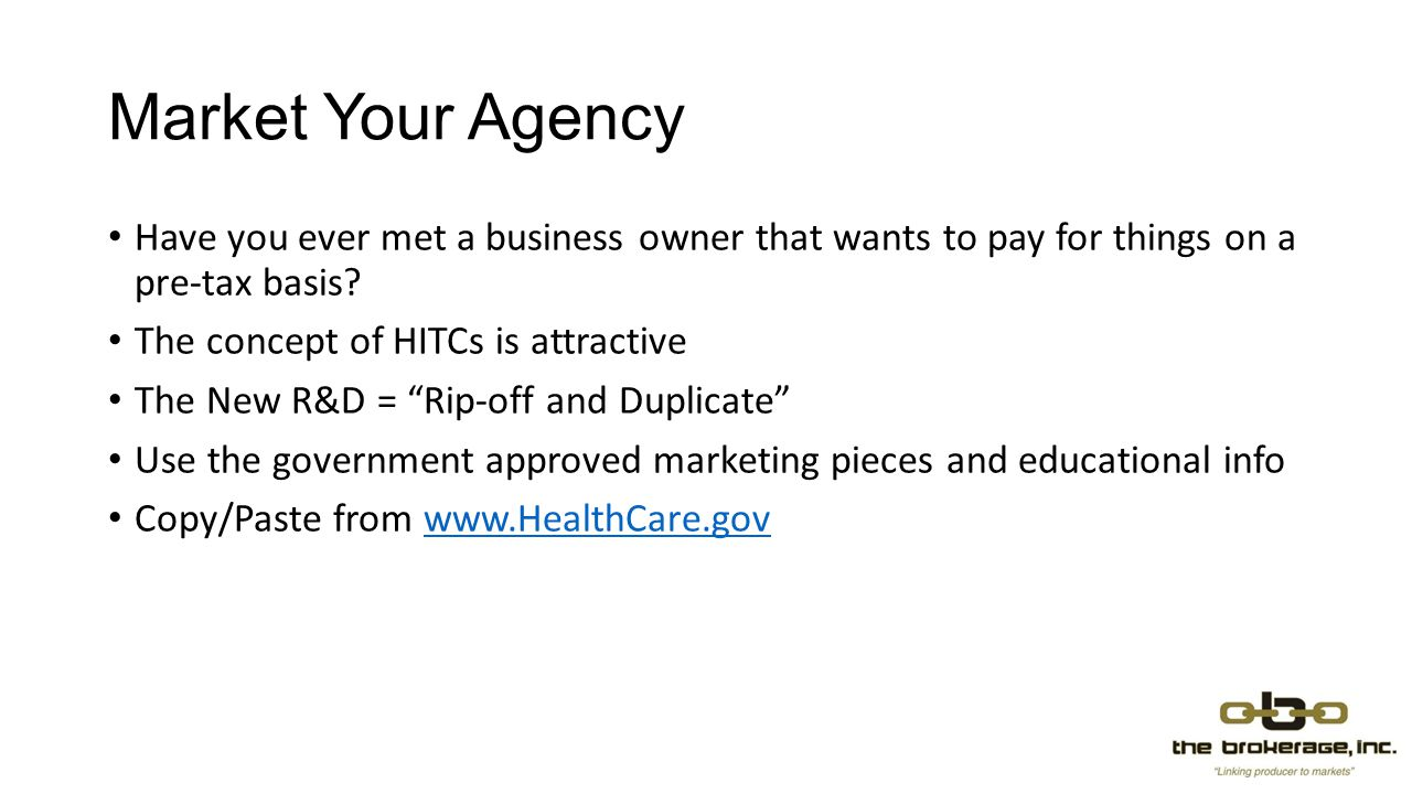 Market Your Agency Have you ever met a business owner that wants to pay for things on a pre-tax basis.