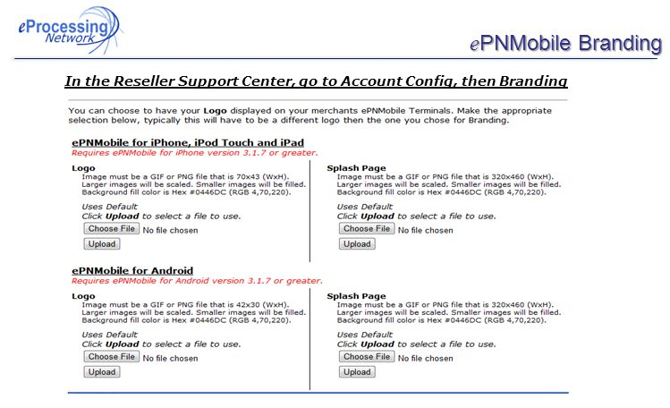e PNMobile Branding In the Reseller Support Center, go to Account Config, then Branding