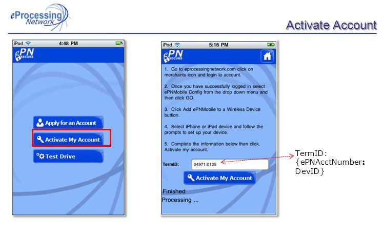 Activate Account : TermID: {ePNAcctNumber: DevID}