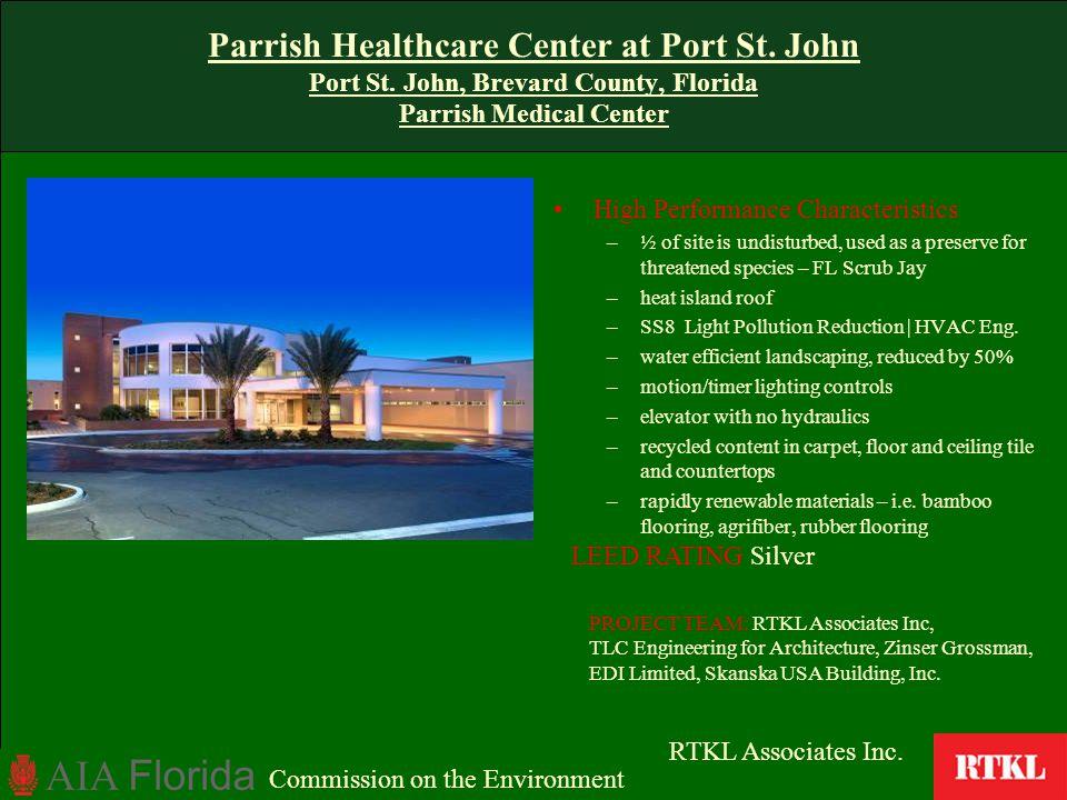Parrish Healthcare Center at Port St. John Port St. John, Brevard County, Florida Parrish Medical Center High Performance Characteristics –½ of site i