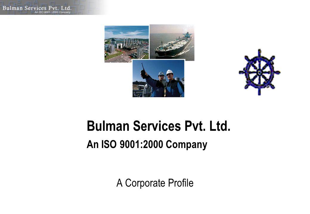 The Corporate Heritage Bulman Services Pvt.Ltd. is a 100% subsidiary of Bulman International, U.K.