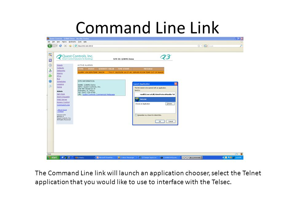 Command Line Link The Command Line link will launch an application chooser, select the Telnet application that you would like to use to interface with the Telsec.