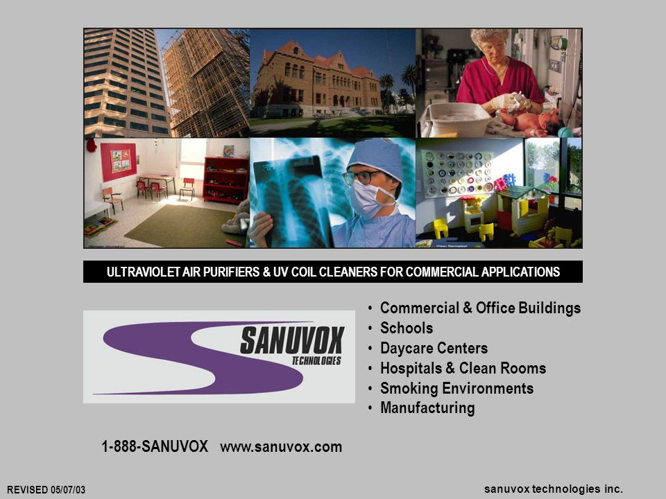 sanuvox technologies inc. ULTRAVIOLET AIR PURIFIERS & UV COIL CLEANERS FOR COMMERCIAL APPLICATIONS Commercial & Office Buildings Schools Daycare Cente