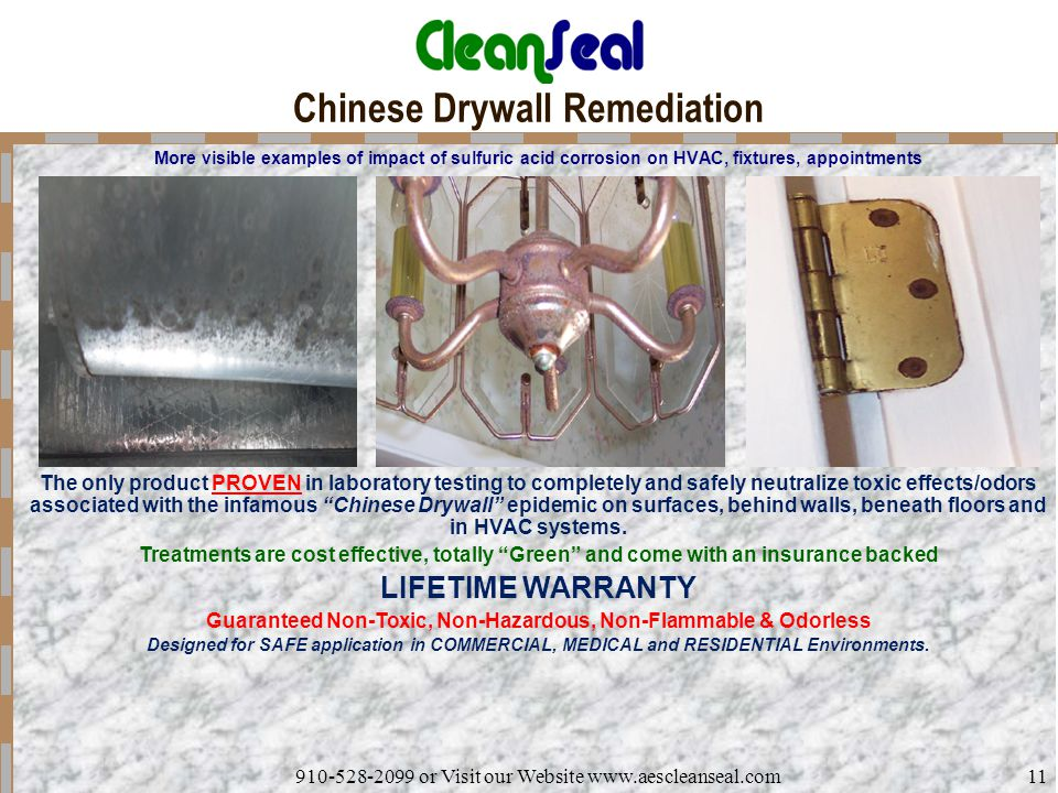 910-528-2099 or Visit our Website www.aescleanseal.com11 Chinese Drywall Remediation More visible examples of impact of sulfuric acid corrosion on HVA