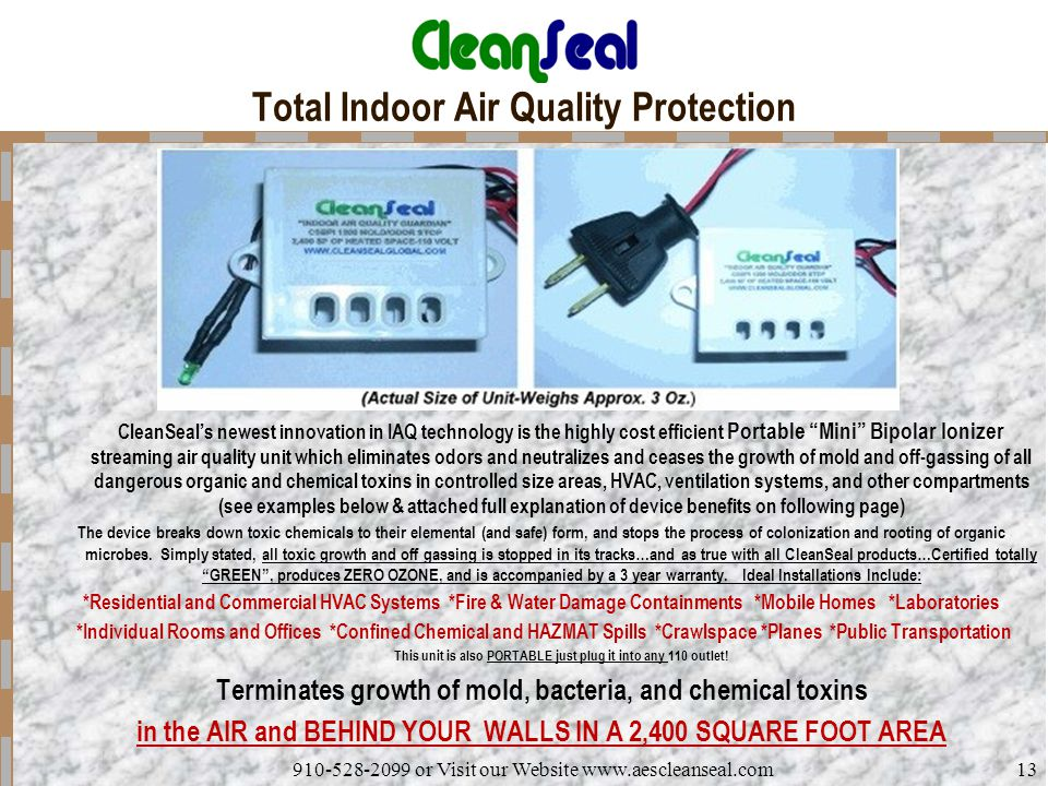 910-528-2099 or Visit our Website www.aescleanseal.com13 Total Indoor Air Quality Protection CleanSeal's newest innovation in IAQ technology is the hi