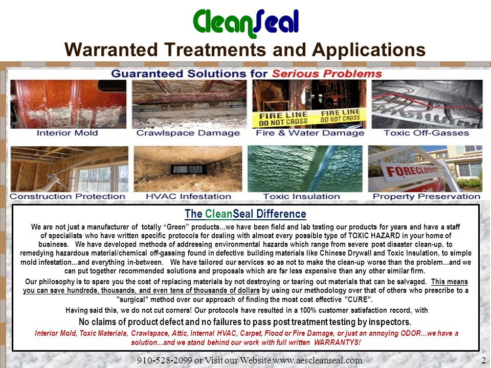910-528-2099 or Visit our Website www.aescleanseal.com2 Warranted Treatments and Applications The CleanSeal Difference We are not just a manufacturer
