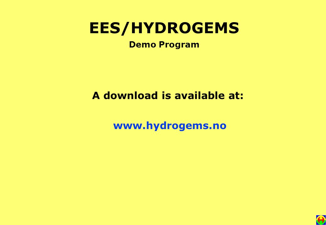 EES/HYDROGEMS Demo Program A download is available at: www.hydrogems.no