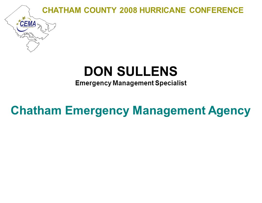 CHATHAM COUNTY 2008 HURRICANE CONFERENCE PRE-PLANNING Emphasis self-sufficiency because additional support resources may not be available Pre-Planning POD locations provides time to inform the public of those locations prior to an event and before communications are impacted Assists the IC determined route clearing priorities