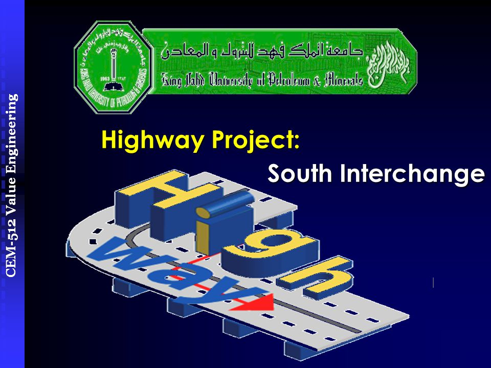 CEM-512 Value Engineering Highway Project: South Interchange