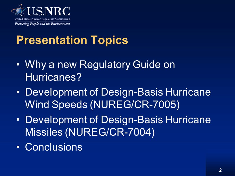 Presentation Topics Why a new Regulatory Guide on Hurricanes.