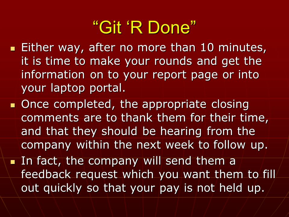 Git 'R Done Either way, after no more than 10 minutes, it is time to make your rounds and get the information on to your report page or into your laptop portal.