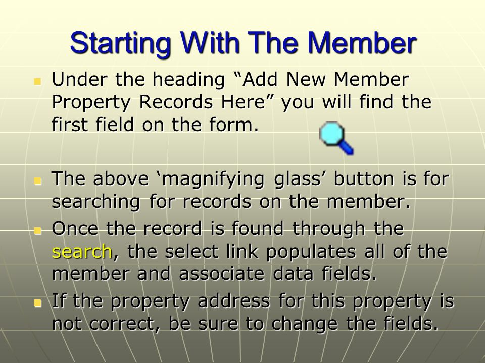 Starting With The Member Under the heading Add New Member Property Records Here you will find the first field on the form.