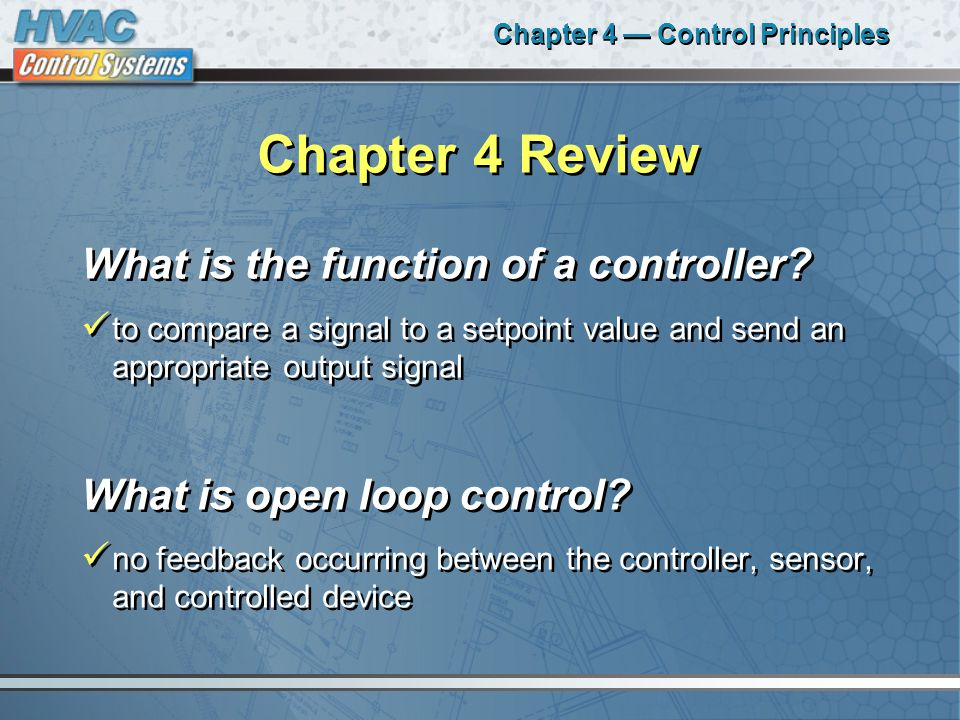 Chapter 4 — Control Principles Chapter 4 Review What is the function of a controller.