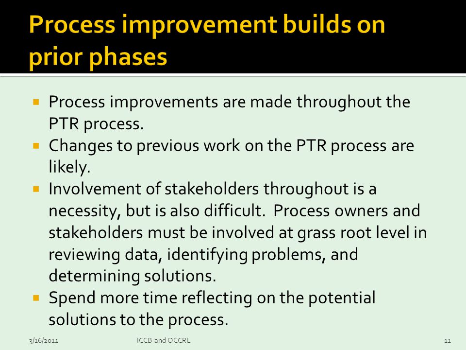 Process improvements are made throughout the PTR process.