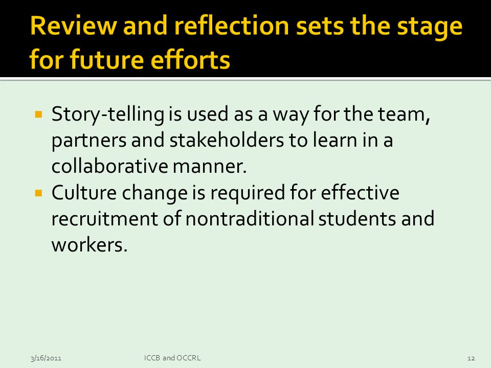  Story-telling is used as a way for the team, partners and stakeholders to learn in a collaborative manner.