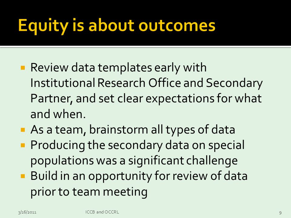  Review data templates early with Institutional Research Office and Secondary Partner, and set clear expectations for what and when.