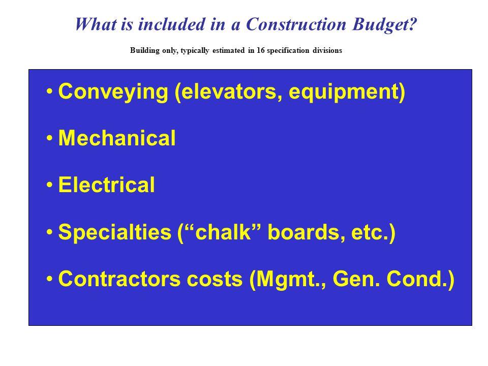 Conveying (elevators, equipment) Mechanical Electrical Specialties ( chalk boards, etc.) Contractors costs (Mgmt., Gen.