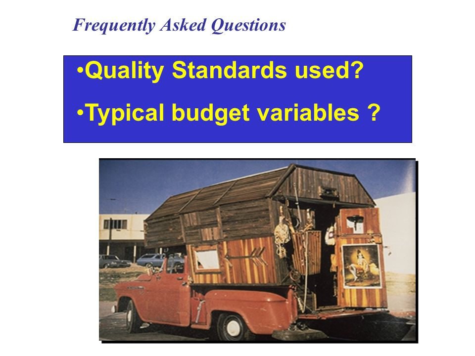 Quality Standards used Typical budget variables