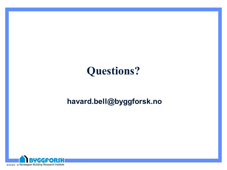 30.04.2015 42 Questions havard.bell@byggforsk.no