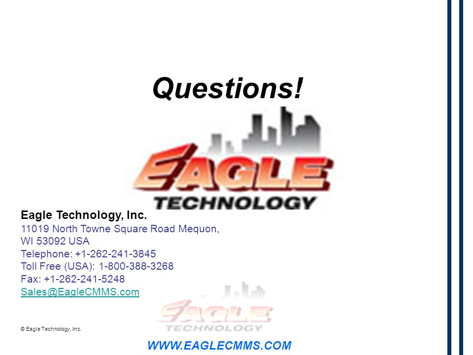 WWW.EAGLECMMS.COM © Eagle Technology, Inc. Questions.