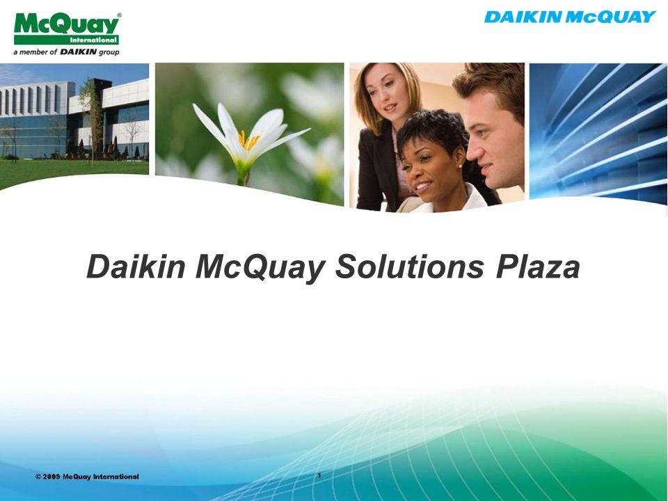 © 2010 McQuay International MCQUAY CONFIDENTIAL - DO NOT DISTRIBUTE 1 Daikin McQuay Solutions Plaza