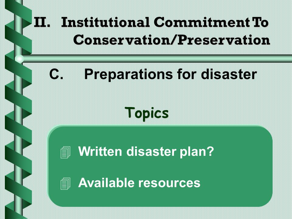 II. Institutional Commitment To Conservation/Preservation C.