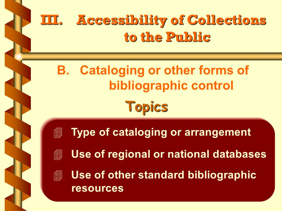 III. Accessibility of Collections to the Public B.