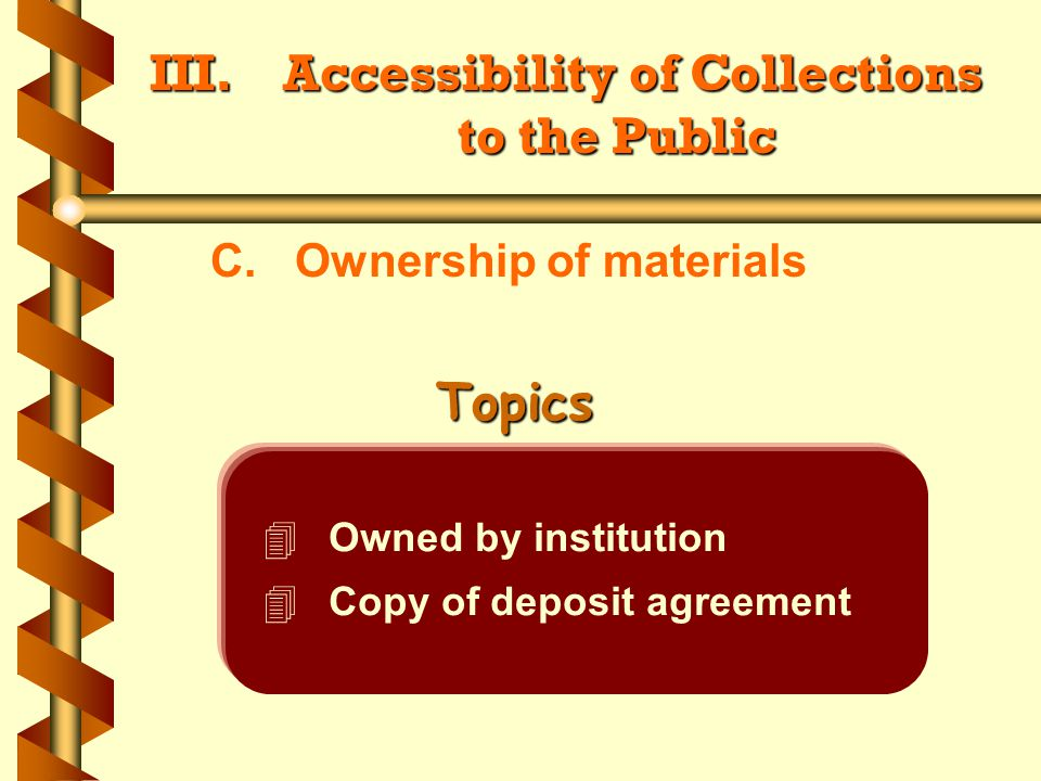 III. Accessibility of Collections to the Public C.