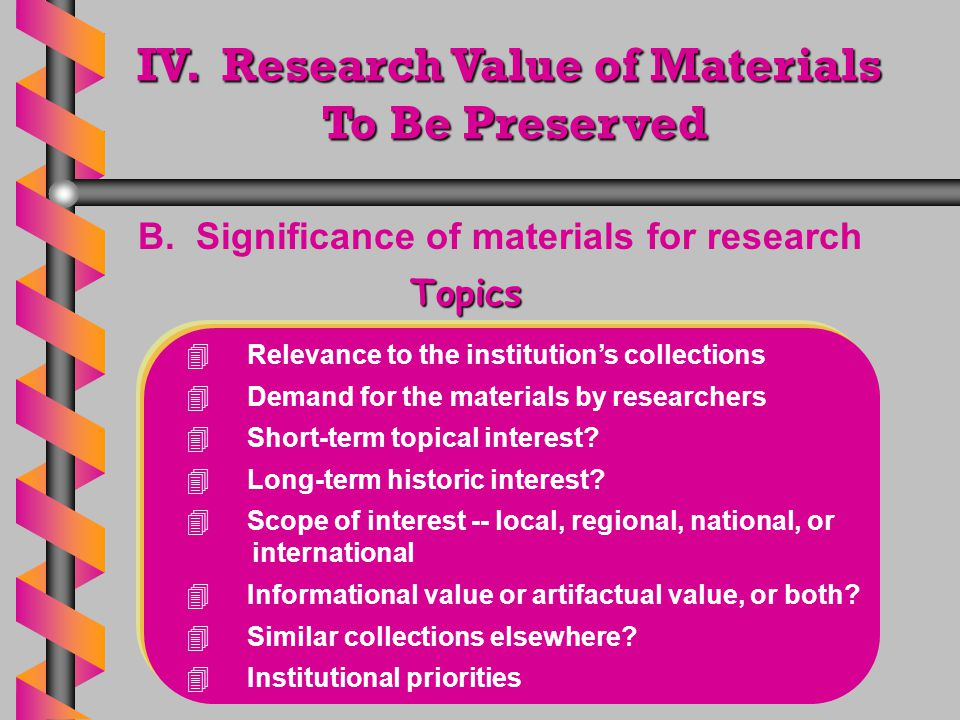 IV. Research Value of Materials To Be Preserved B.