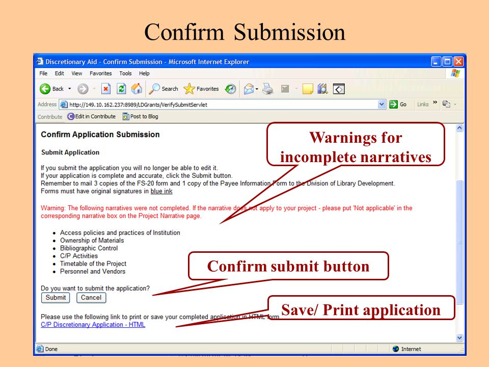 Confirm Submission Warnings for incomplete narratives Save/ Print application Confirm submit button
