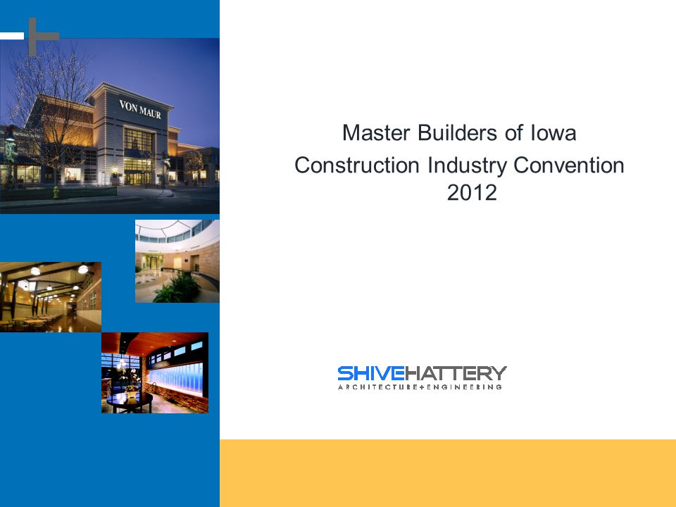 Master Builders of Iowa Construction Industry Convention 2012