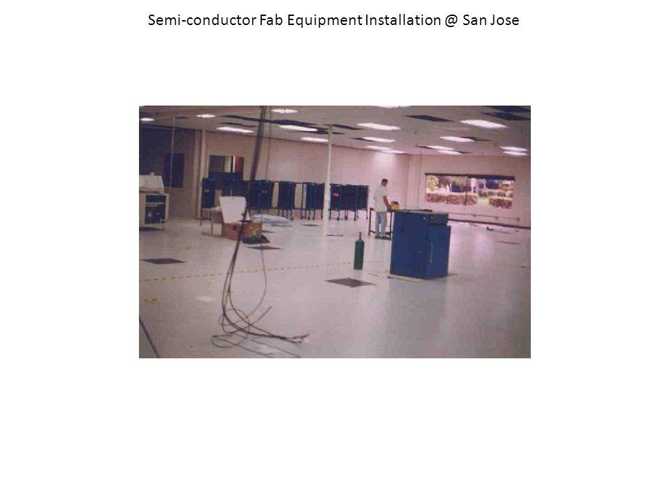 Semi-conductor Fab Equipment Installation @ San Jose
