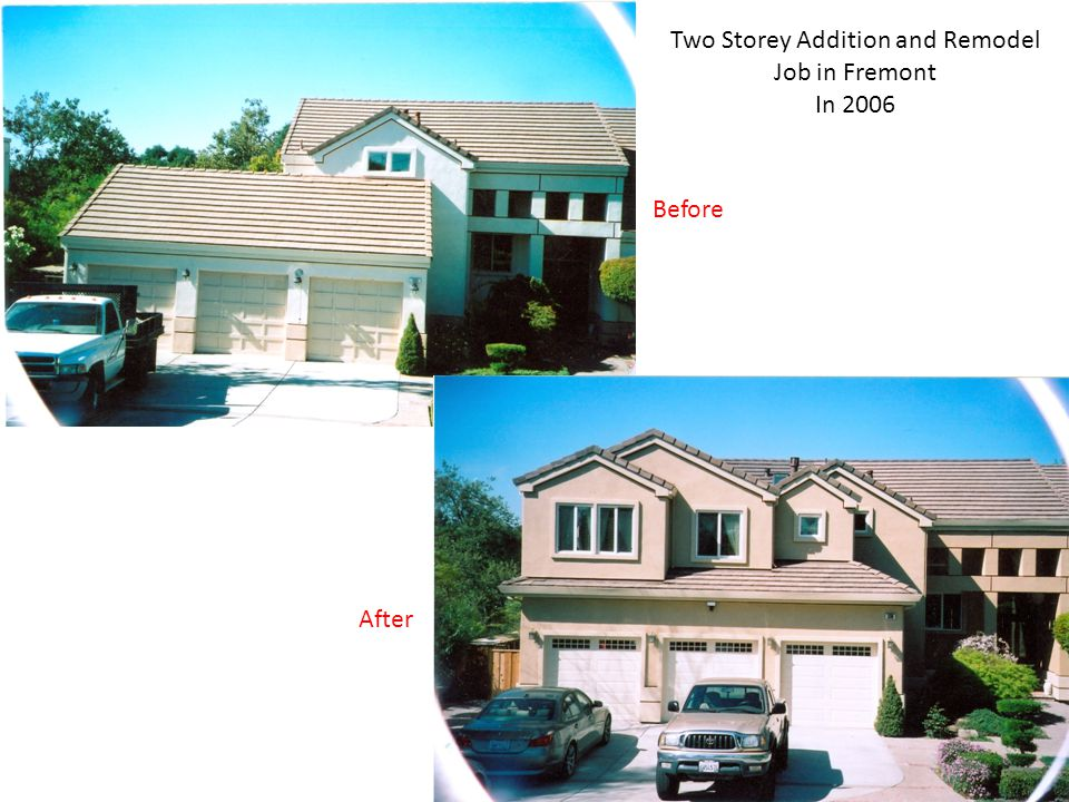 Two Storey Addition and Remodel Job in Fremont In 2006 Before After