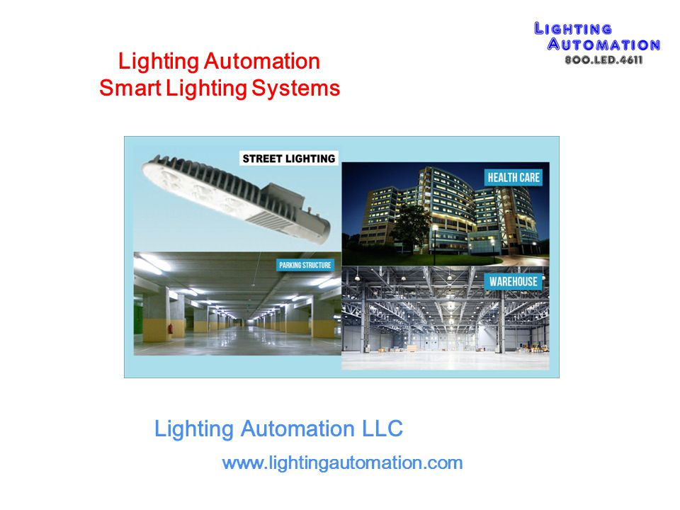 Contents Summary Lighting Automation LLC About Lighting Automation Smart Lighting Concepts Lighting Automation Smart Lighting System Smart Equipment Smart System's Features Smart Lighting Practical Applications Effects with Smart Lighting Systems