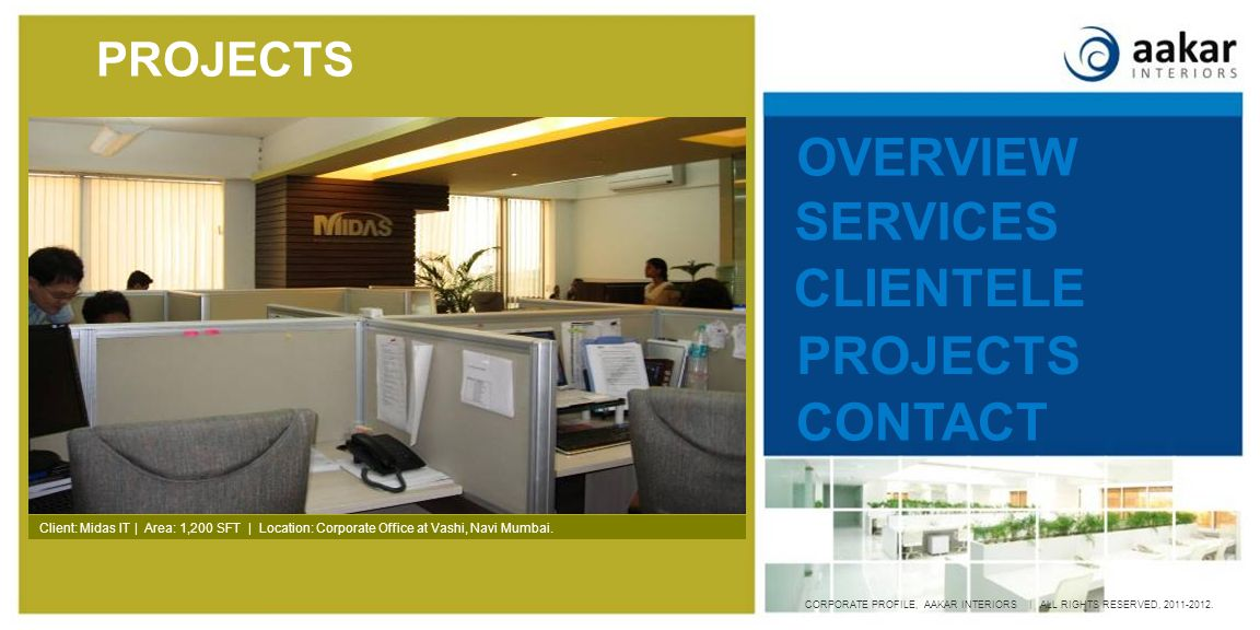 OVERVIEW SERVICES PROJECTS CLIENTELE CONTACT CORPORATE PROFILE, AAKAR INTERIORS | ALL RIGHTS RESERVED, 2011-2012.