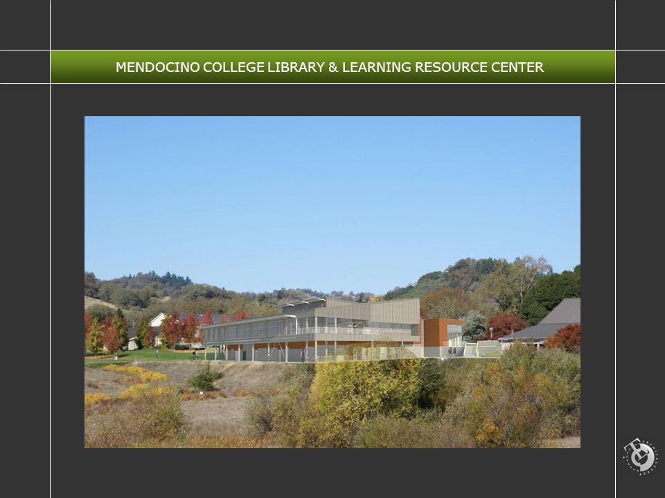 MENDOCINO COLLEGE LIBRARY & LEARNING RESOURCE CENTER