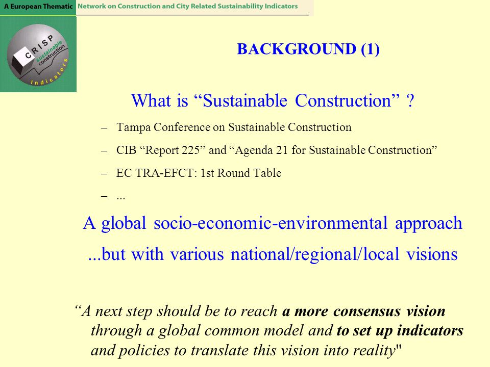 """What is """"Sustainable Construction"""" ? –Tampa Conference on Sustainable Construction –CIB """"Report 225"""" and """"Agenda 21 for Sustainable Construction"""" –EC"""