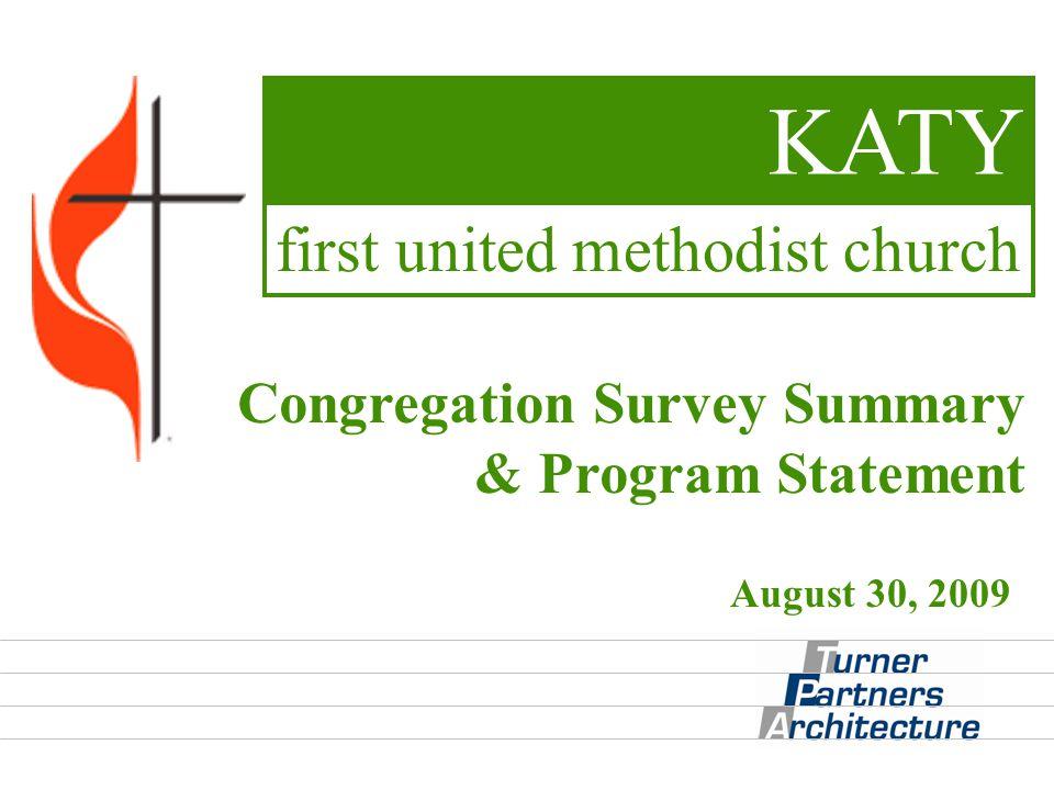 Congregation Survey Summary & Program Statement KATY first united methodist church August 30, 2009