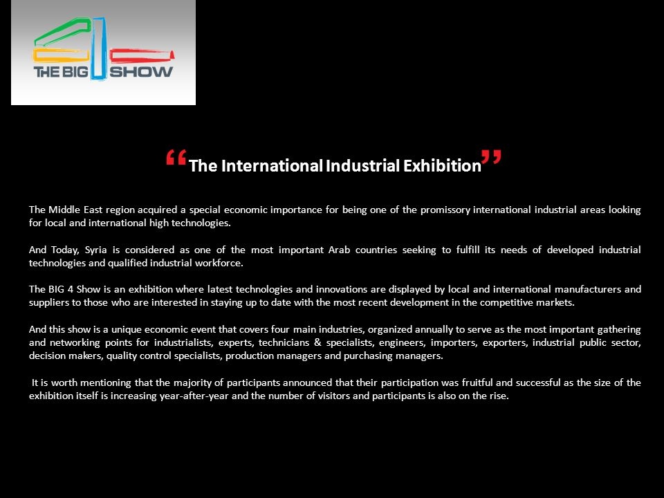 The International Industrial Exhibition The Middle East region acquired a special economic importance for being one of the promissory international industrial areas looking for local and international high technologies.